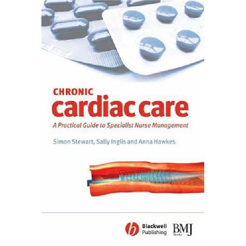 Chronic Cardiac Care: A Practical Guide to Specialist Nurse Management