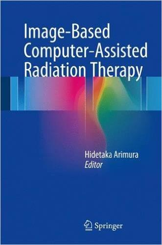 Image-Based Computer-Assisted Radiation Therapy