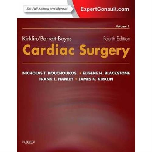 Kirklin/Barratt-Boyes Cardiac Surgery : Expert Consult - Online and Print (2-Volume Set)
