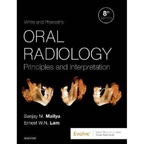 White and Pharoah's Oral Radiology : Principles and Interpretation