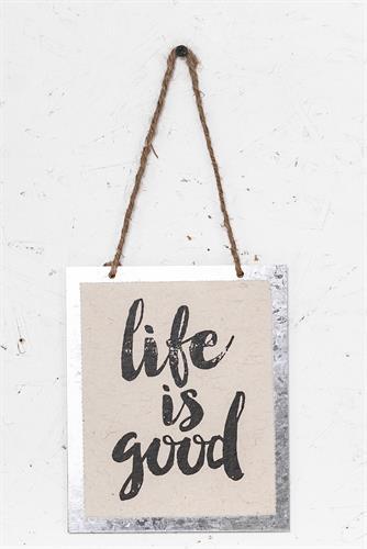 שלט - LIFE IS GOOD