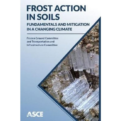 Frost Action in Soils : Fundamentals and Mitigation in a Changing Climate