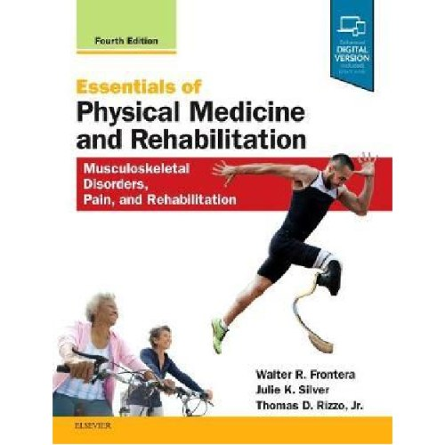 Essentials of Physical Medicine and Rehabilitation : Musculoskeletal Disorders, Pain, and Rehabilita