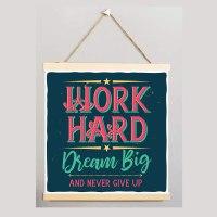לעבוד קשה לחלום בענק ולעולם לא לוותר