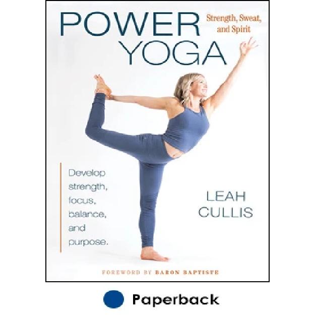 Power Yoga : Strength, Sweat, and Spirit