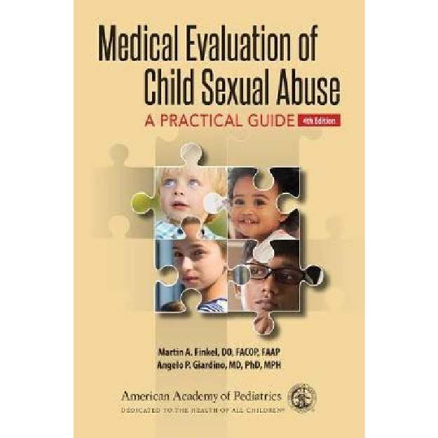 Medical Evaluation of Child Sexual Abuse : A Practical Guide