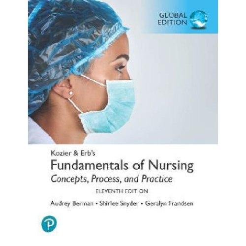 Kozier & Erb's Fundamentals of Nursing, 11th Global Edition