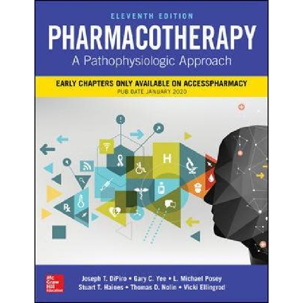 Pharmacotherapy: A Pathophysiologic Approach, Eleventh Edition