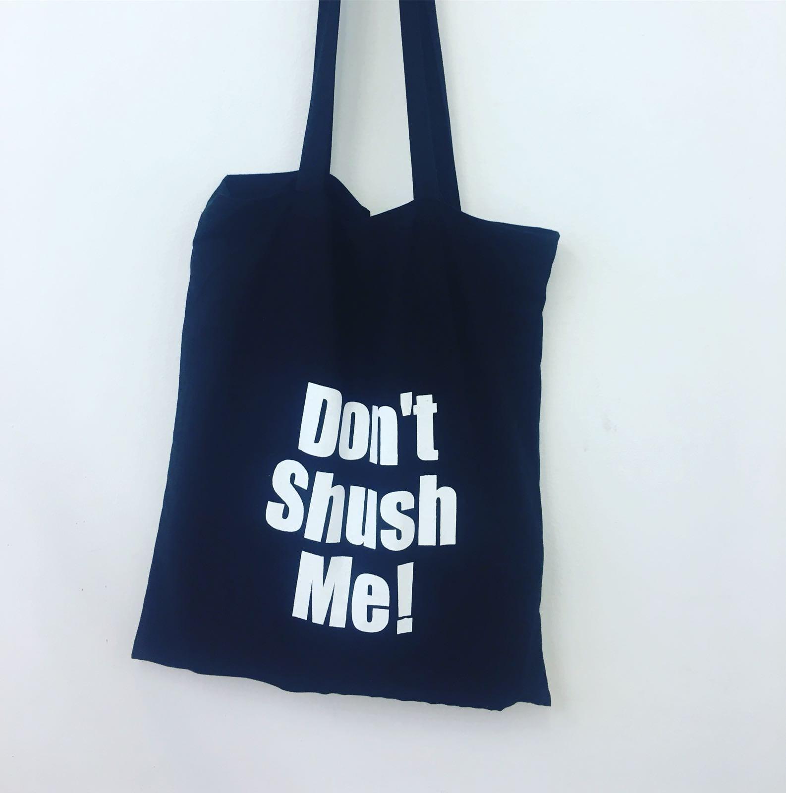 תיק כותנה Don't shush me!