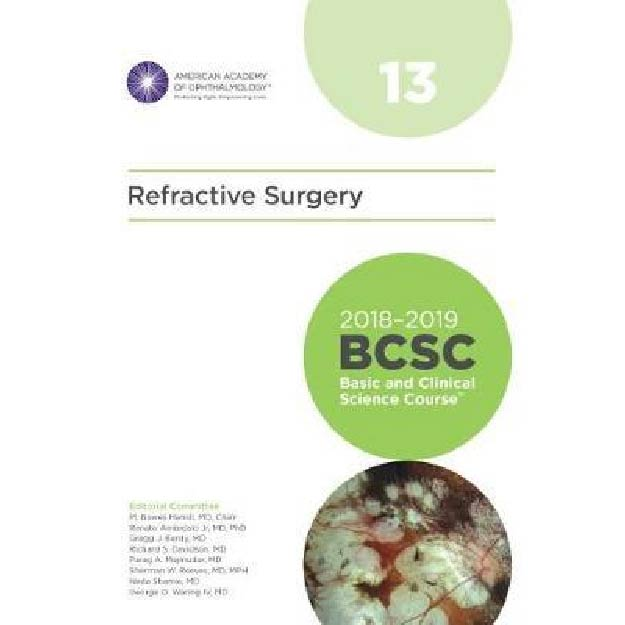 2018-2019 Basic and Clinical Science Course (BCSC), Section 13: Refractive Surgery
