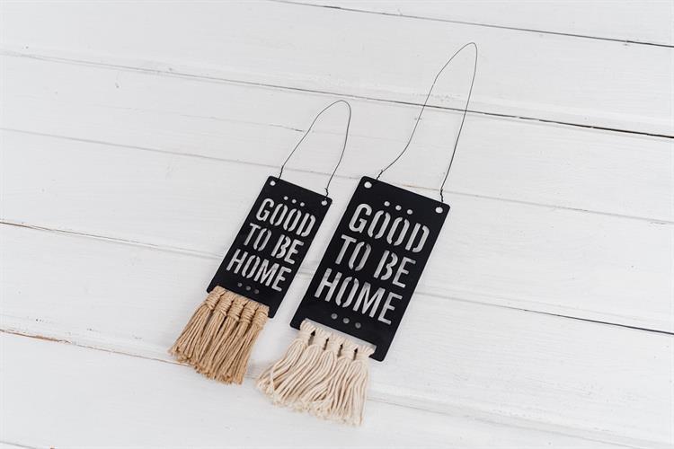 זוג שלטי מתכת עם פרנזים - GOOD TO BE HOME