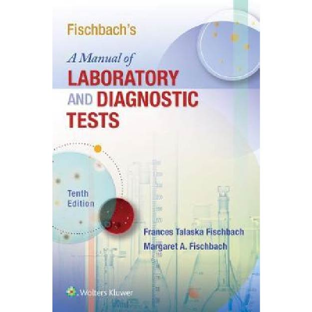 Fischbach's A Manual of Laboratory and Diagnostic Tests