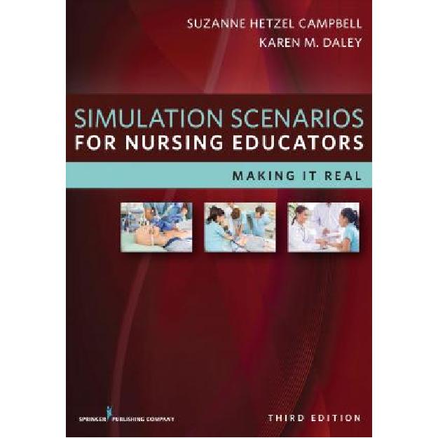 Simulation Scenarios for Nursing Educators : Making it Real