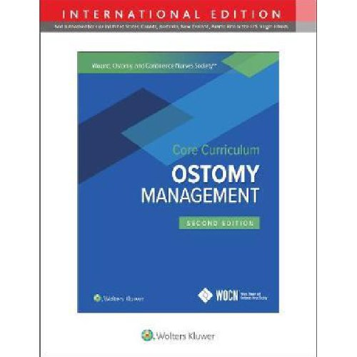 Wound, Ostomy and Continence Nurses Society Core Curriculum: Ostomy Management