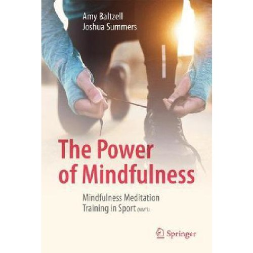 The Power of Mindfulness : Mindfulness Meditation Training in Sport