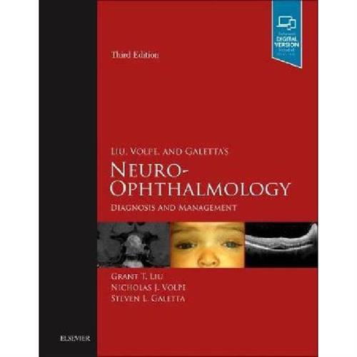 Liu, Volpe, and Galetta's Neuro-Ophthalmology : Diagnosis and Management