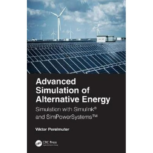 Advanced Simulation of Alternative Energy : Simulation with Simulink (R) and SimPowerSystems (TM)