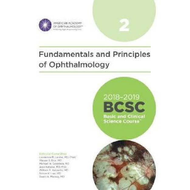 2018-2019 Basic and Clinical Science Course (BCSC), Section 2: Fundamentals and Principles of Ophtha