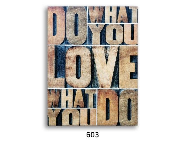 אותיות ''חרוטות בעץ'' עשה את מה שאתה אוהב, תאהב את מה שאתה עושה